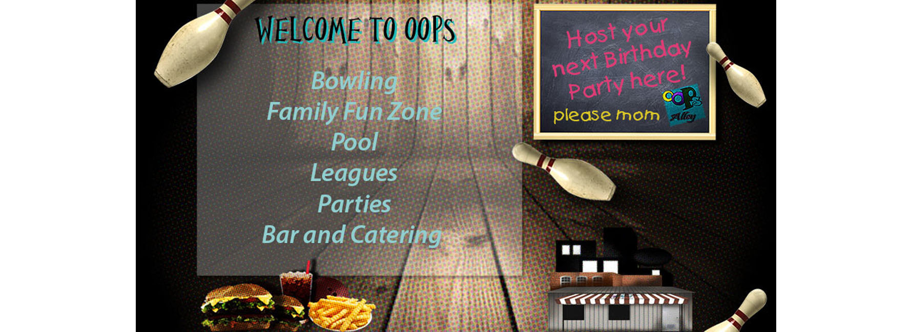 Welcome to Oops! Host your next birthday party here!